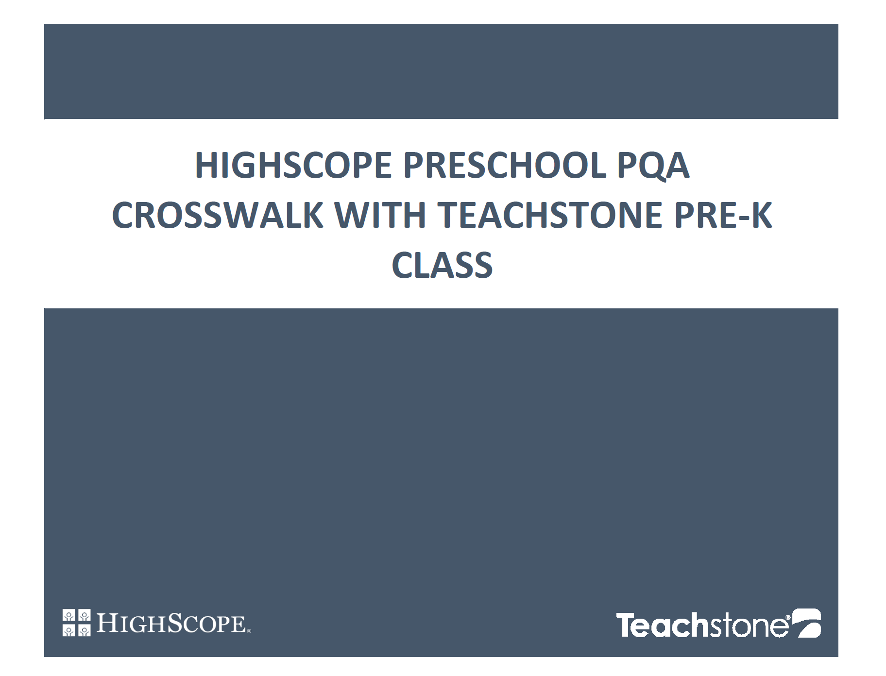 Highscope Preschool PQA and Pre-L CLASS