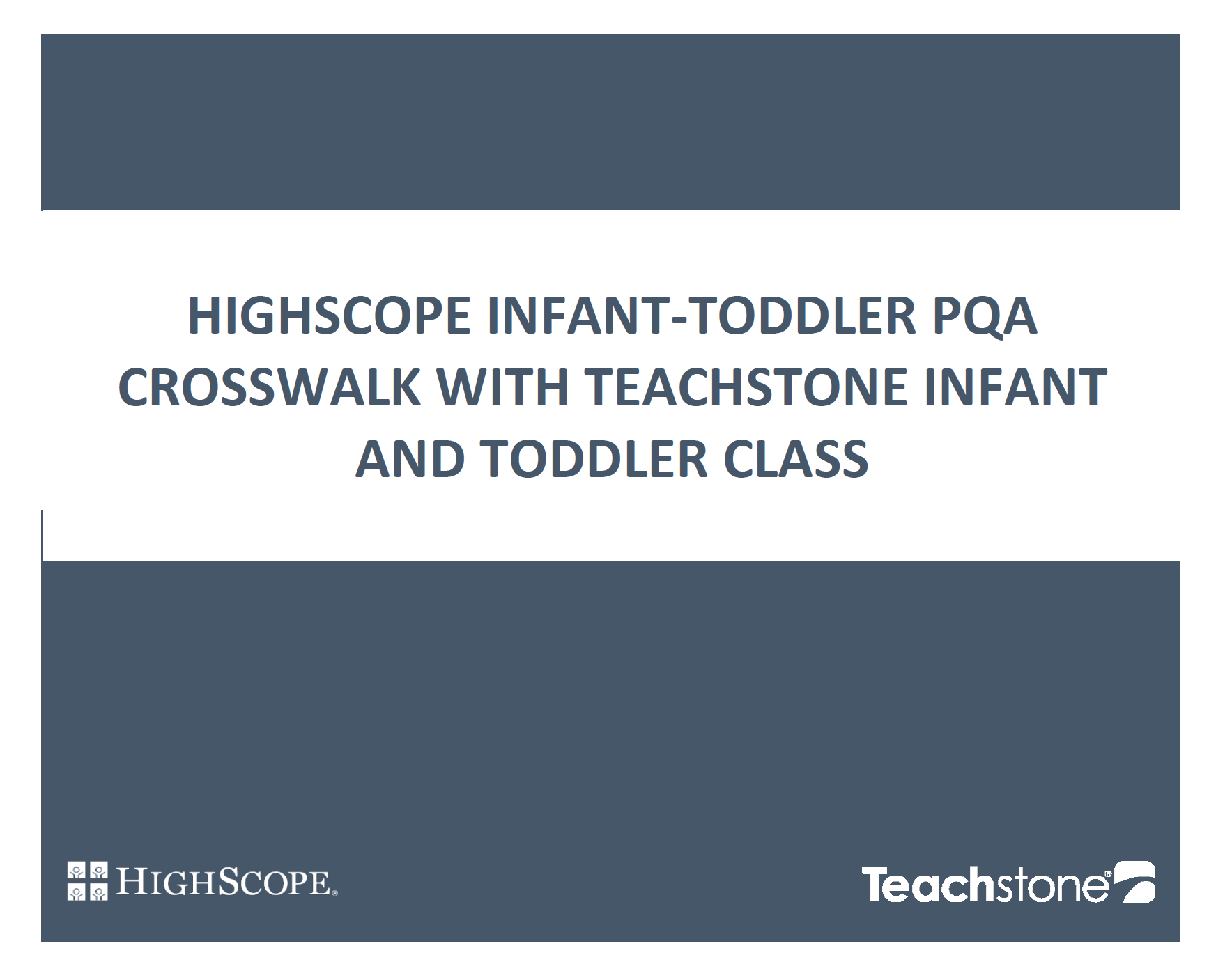 HighScope Infant-Toddler PQA and Infant/Toddler CLASS