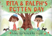Rita and Ralph's Rotten Day by Carmen Agra Deedy