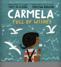 Carmela Full of Wishes by Matt de la Pena