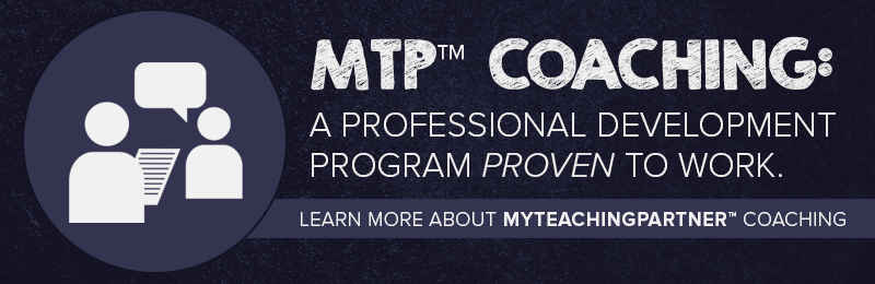Learn more about MyTeachingPartner (MTP) Coaching